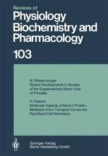 Reviews of Physiology, Biochemistry and Pharmacology, Volume 103