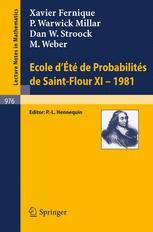 Ecole d'Eté de Probabilités de Saint-Flour XI — 1981