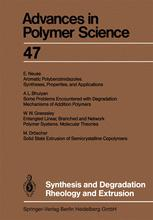 Synthesis and Degradation Rheology and Extrusion