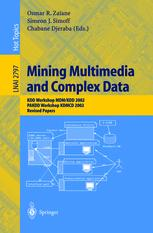 Mining Multimedia and Complex Data