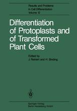 Differentiation of Protoplasts and of Transformed Plant Cells