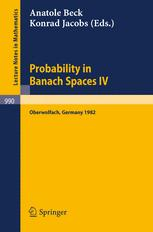 Probability in Banach Spaces IV