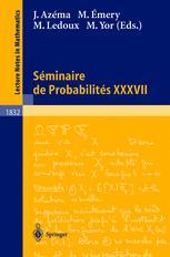 Séminaire de Probabilités XXXVII
