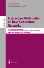 Interactive Multimedia on Next Generation Networks