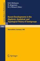 Recent Developments in the Algebraic, Analytical, and Topological Theory of Semigroups