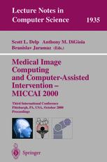 Medical Image Computing and Computer-Assisted Intervention – MICCAI 2000