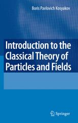 Introduction to the Classical Theory of Particles and Fields