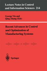 Recent Advances in Control and Optimization of Manufacturing Systems