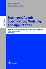 Intelligent Agents: Specification, Modeling, and Applications