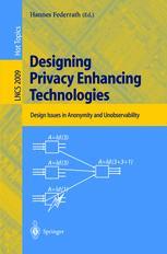 Designing Privacy Enhancing Technologies