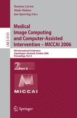 Medical Image Computing and Computer-Assisted Intervention – MICCAI 2006
