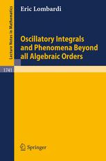 Oscillatory Integrals and Phenomena Beyond all Algebriac Orders