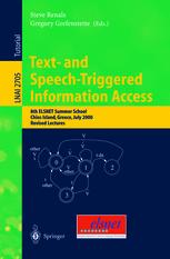 Text- and Speech-Triggered Information Access