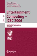 Entertainment Computing - ICEC 2006