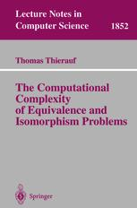 The Computational Complexity of Equivalence and Isomorphism Problems