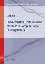 Characteristics Finite Element Methods in Computational Fluid Dynamics