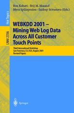 WEBKDD 2001 — Mining Web Log Data Across All Customers Touch Points