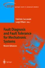 Fault Diagnosis and Fault Tolerance for Mechatronic Systems:Recent Advances