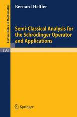 Semi-Classical Analysis for the Schrödinger Operator and Applications