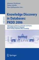 Knowledge Discovery in Databases: PKDD 2006