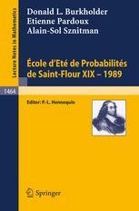 Ecole d'Eté de Probabilités de Saint-Flour XIX — 1989