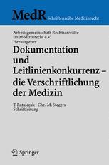 Dokumentation und Leitlinienkonkurrenz — die Verschriftlichung der Medizin
