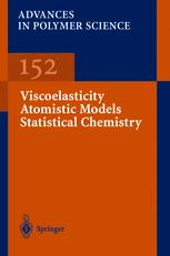 Viscoelasticity, Atomistic Models, Statistical Chemistry
