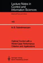 Optimal Control with a Worst-Case Performance Criterion and Applications