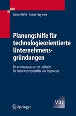 Planungshilfe für technologieorientierte Unternehmensgründungen