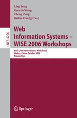 Web Information Systems – WISE 2006 Workshops