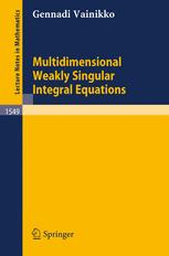 Multidimensional Weakly Singular Integral Equations
