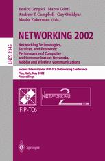 NETWORKING 2002: Networking Technologies, Services, and Protocols; Performance of Computer and Communication Networks; Mobile and Wireless Communications