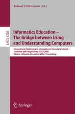 Informatics Education – The Bridge between Using and Understanding Computers
