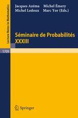 Séminaire de Probabilités XXXIII