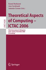 Theoretical Aspects of Computing - ICTAC 2006