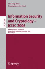Information Security and Cryptology – ICISC 2006