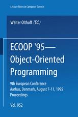 ECOOP'95 — Object-Oriented Programming, 9th European Conference, Åarhus, Denmark, August 7–11, 1995
