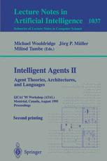 Intelligent Agents II Agent Theories, Architectures, and Languages