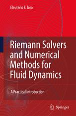 Riemann Solvers and Numerical Methods for Fluid Dynamics