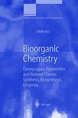 Bioorganic Chemistry Deoxysugars, Polyketides and Related Classes: Synthesis, Biosynthesis, Enzymes