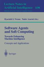 Software Agents and Soft Computing Towards Enhancing Machine Intelligence