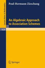 An Algebraic Approach to Association Schemes