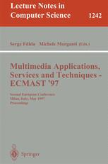 Multimedia Applications, Services and Techniques — ECMAST '97