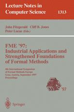 FME '97: Industrial Applications and Strengthened Foundations of Formal Methods