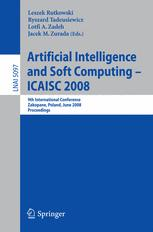 Artificial Intelligence and Soft Computing – ICAISC 2008