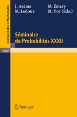 Séminaire de Probabilités XXXII