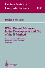 B'98: Recent Advances in the Development and Use of the B Method