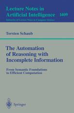 The Automation of Reasoning with Incomplete Information