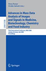 Advances in Mass Data Analysis of Images and Signals in Medicine, Biotechnology, Chemistry and Food Industry
