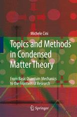 Topics and Methods in Condensed Matter Theory